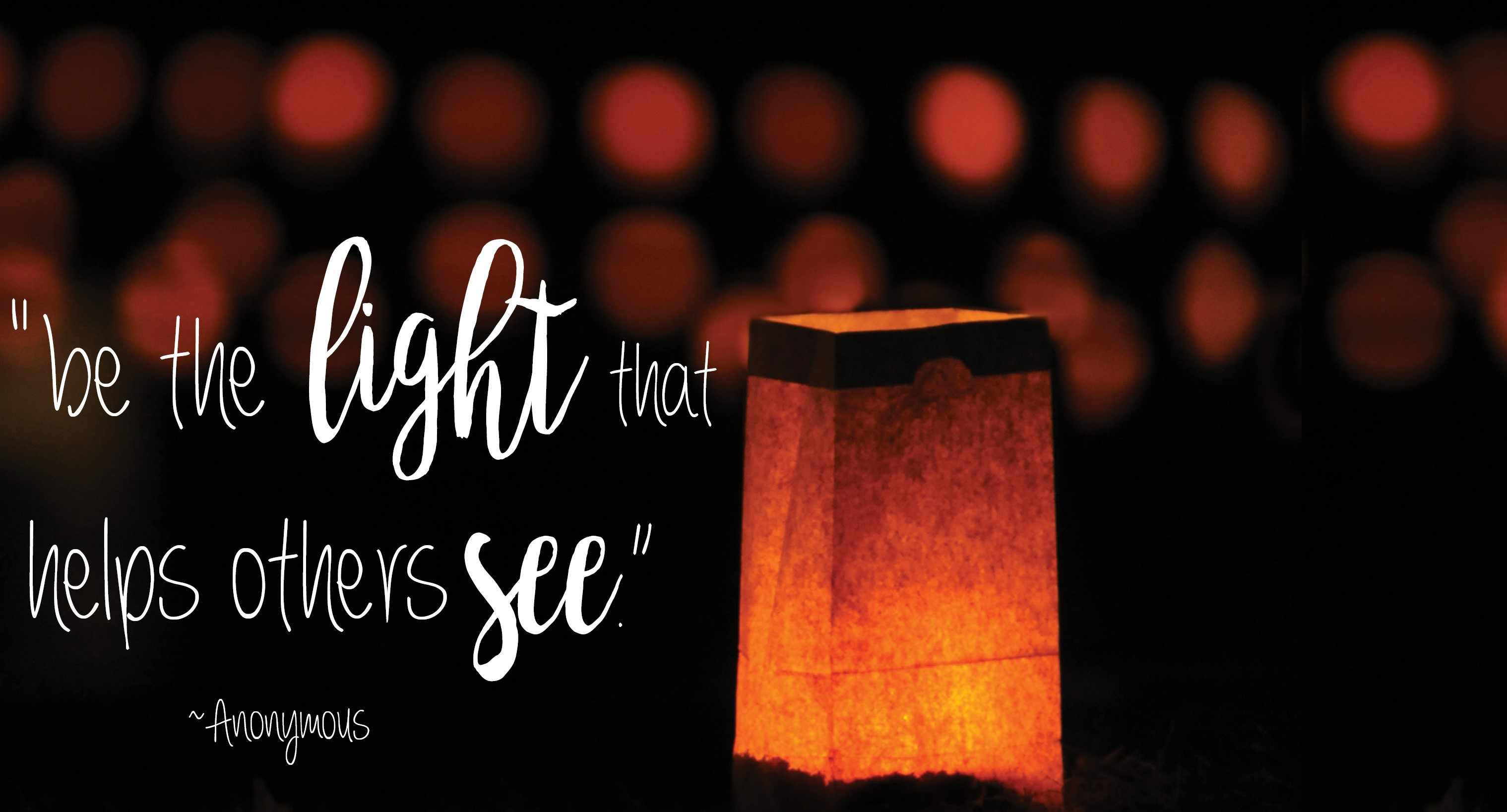 Be the light for others to see.